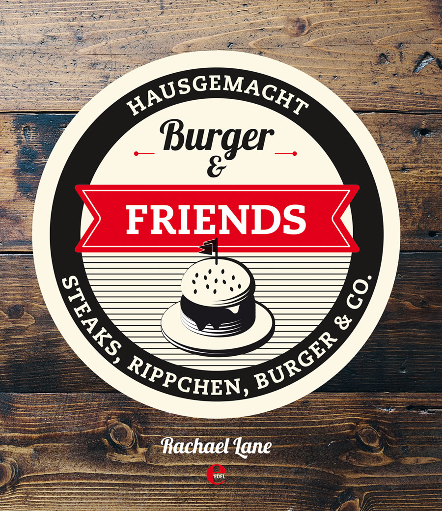 Buchcover: Burger & Friends - Hausgemacht - Steaks, Rippchen, Burger & Co.